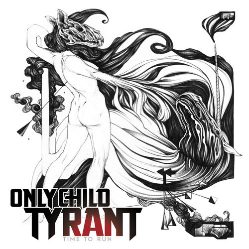 Only Child Tyrant - Time to Run (2019)